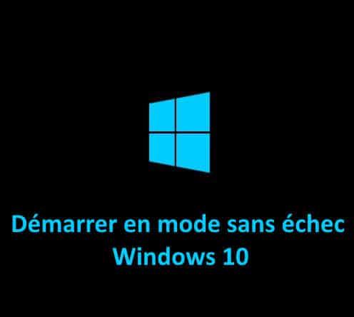 Démarrer en mode sans échec Windows 10